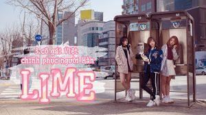 LIME: 3 cô gái Việt chinh phục người Hàn