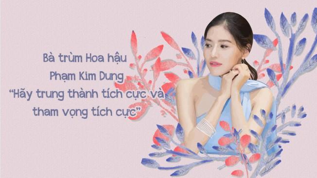 """Bà trùm Hoa hậu Phạm Kim Dung """"Hãy trung thành tích cực và tham vọng"""
