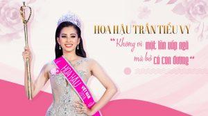 """Hoa hậu Trần Tiểu Vy: """"Không vì một lần vấp ngã mà bỏ cả con đường"""""""
