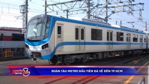 Đoàn tàu Metro đầu tiên đã về đến TP HCM