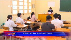 Công bố thời gian thi tốt nghiệp THPT 2021