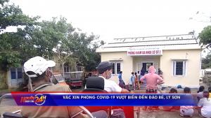 Vắc xin phòng Covid-19 vượt biển đến đảo Bé, Lý Sơn